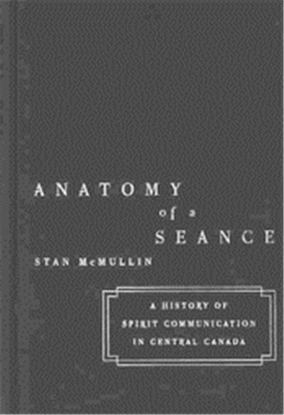 Anatomy of a Seance, McGill-Queen's Studies in the History of Religion, 28
