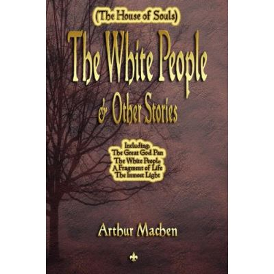 The White People and Other Stories Arthur Machen