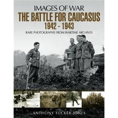 Battle For The Caucasus 1942-1943