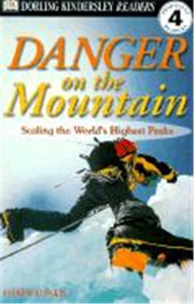 Danger on the Mountain: Scaling the World's Highest Peaks