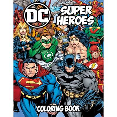 DC Super Heroes Coloring Book: Coloring Book for Kids and Adults, Activity Book, Great Starter Book for Children (Coloring Book for Adults Relaxation and for Kids Ages 4-12) - [Livre en VO]