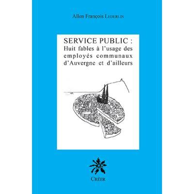 Service public : huit fables À l'usage des employÉs communaux