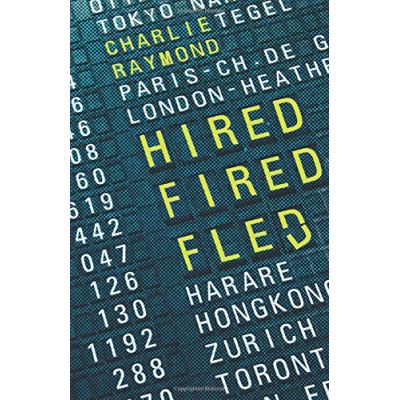 Hired, Fired, Fled: One Man's Global Quest To Beat The Rat Race - [Version Originale]