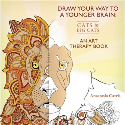 Draw Your Way To A Younger Brain: Cats: An Art Therapy Book (Drawing) (Paperback)