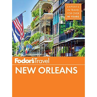 Fodor's New Orleans (Full-color Travel Guide) - [Version Originale]