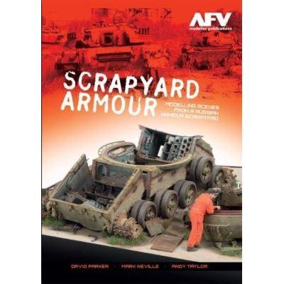 Scrapyard Armour: Modelling Scenes from a Russian Armour Scrapyard - [Livre en VO]