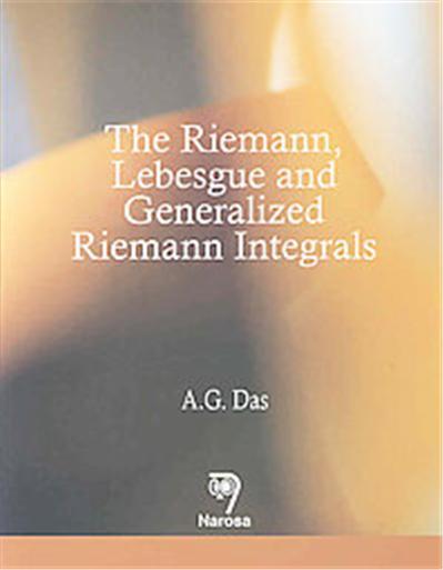 The Riemann, Lebesgue And Generalized Riemann Integrals