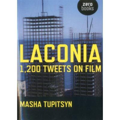 Laconia: 1,200 Tweets on Film - [Livre en VO]