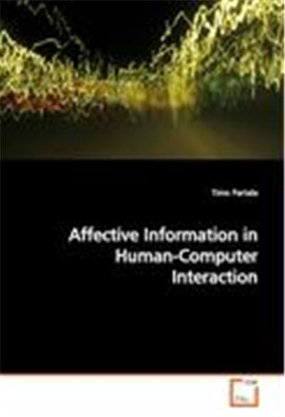 Affective Information in Human-Computer Interaction