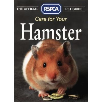 The Official RSPCA Pet Guide – Care for your Hamster - [Livre en VO]