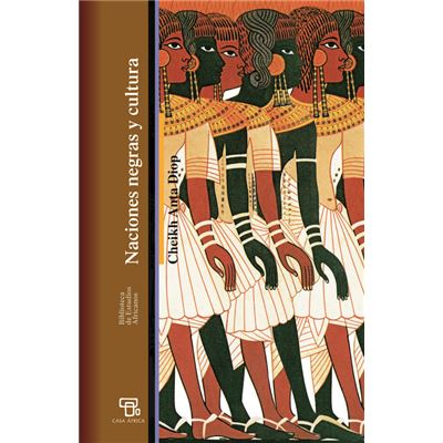 Naciones Negras Y Cultura - Cheikh Anta Diop [Af 23] [Livre en VO]