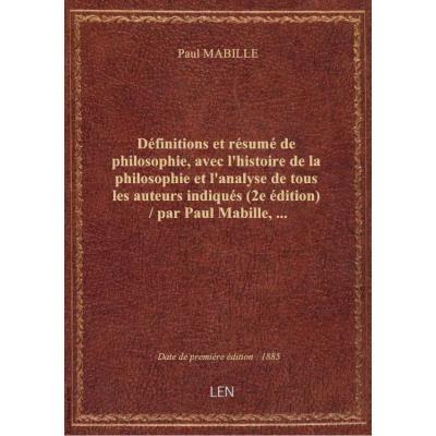 Définitions et résumé de philosophie, avec l'histoire de la philosophie et l'analyse de tous les aut