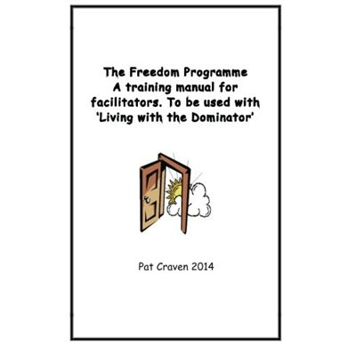 The Freedom Programme: A Training Manual for Facilitators.: To be used with the book, Living with the Dominator. - [Livre en VO]
