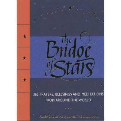 Bridge of Stars: 365 Prayers, Blessings and Meditations from Around the World - [Version Originale]