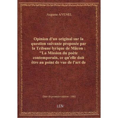 Opinion d'un original sur la question suivante proposée par la Tribune lyrique de Mâcon : \