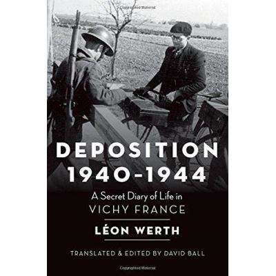 Deposition, 1940-1944: A Secret Diary of Life in Vichy France - [Version Originale]