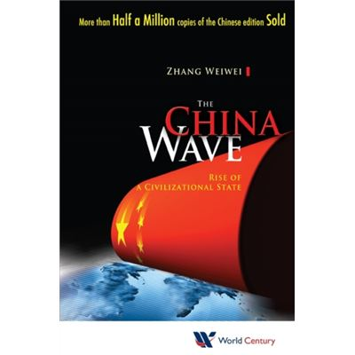 China Wave, The: Rise Of A Civilizational State (Paperback)
