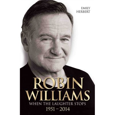 Robin Williams: When the Laughter Stops 1951 - 2014