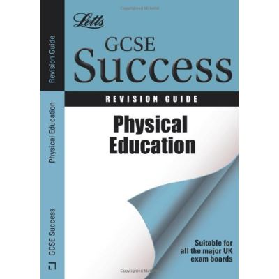 Physical Education: Revision Guide (Letts GCSE Success)
