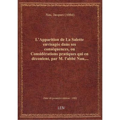 L'Apparition de La Salette envisagée dans ses conséquences, ou Considérations pratiques qui en décou