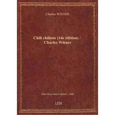 Chili chiliens (14e édition) / Charles Wiener
