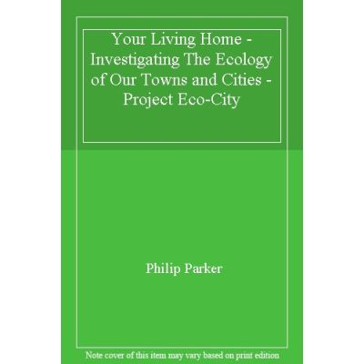 Your Living Home - Investigating The Ecology of Our Towns and Cities - Project Eco-City - [Version Originale]