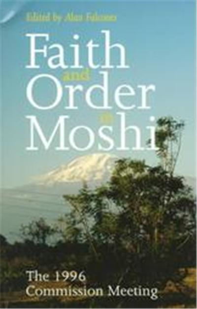 Faith and Order in Moshi, Faith and Order Paper, No. 177