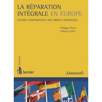 La Réparation Intégrale En Europe , Études Comparative Des Droits Nationaux