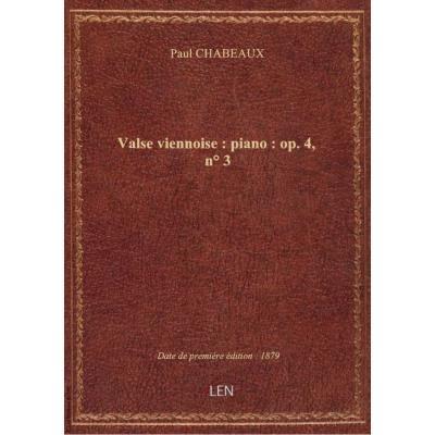 3 petites pièces. 3, Valse viennoise : piano : op. 4, n° 3 / Paul Chabeaux : [ill. par G. Fraipont]