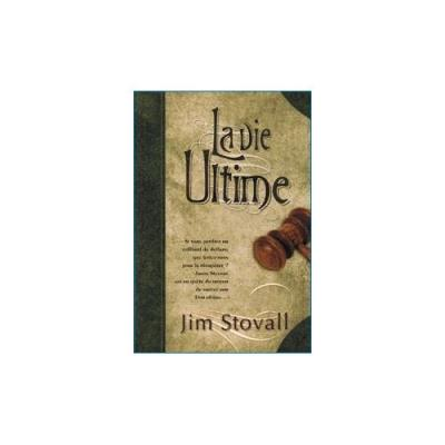 La Vie Ultime - Jim Stovall Stovall Jim