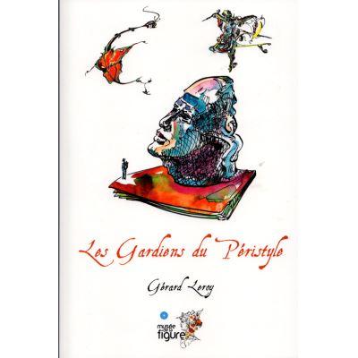 Les Gardiens du Péristyle, un conte statuaire philosophique, illustré