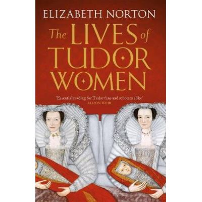 The Lives of Tudor Women - [Version Originale]