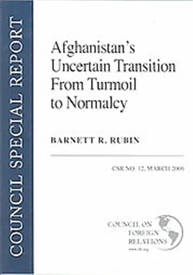 Afghanistan's Uncertain Transition from Turmoil to Normalcy, CSR, 12