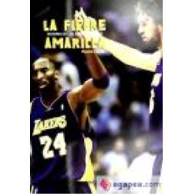 La Fiebre Amarilla. Historia De Los Angeles Lakers - LLAMAS,VICENTE