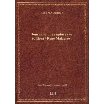 Journal d'une rupture (9e édition) / René Maizeroy..