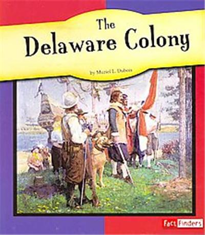 The Delaware Colony, Fact Finders: the American Colonies