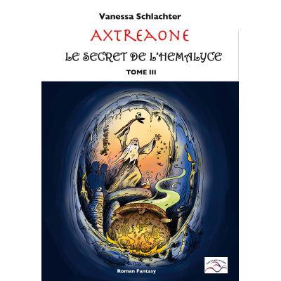 Axtréaone, tome III, Le secret de l'Hémalyce