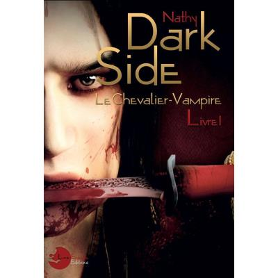 Dark-Side, Le Chevalier-Vampire Livre 1