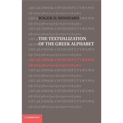 The Textualization Of The Greek Alphabet (Hardcover)