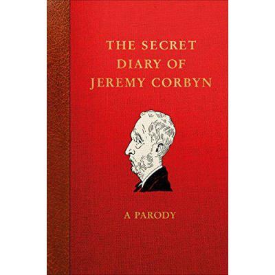 The Secret Diary of Jeremy Corbyn: A Parody - [Version Originale]