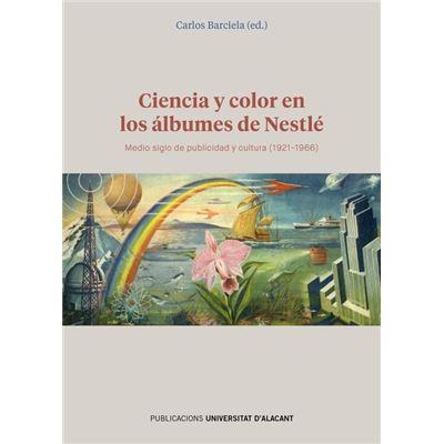 Ciencia Y Color En Los Álbumes De Nestlé - [Livre en VO]