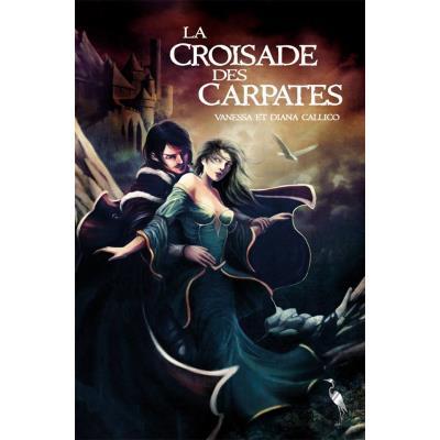 La croisade des carpates (les sept portes de l'apocalypse tome 1 )
