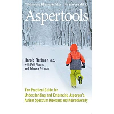 Aspertools: A Practical Guide for Understanding and Embracing Asperger's, Autism Spectrum Disorders and Neurodiversity - [Version Originale]