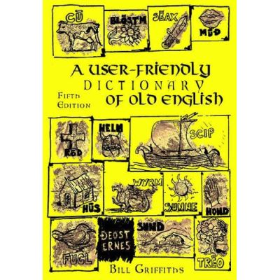 A User-friendly Dictionary of Old English and Reader - [Livre en VO]