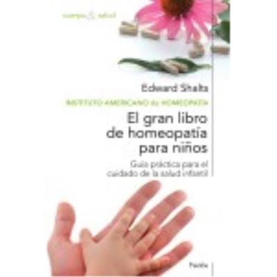 El Gran Libro De Homeopatía Para Niños - SHALTS, EDWARD