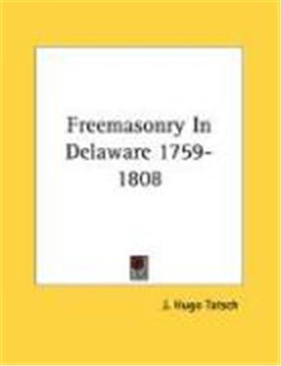 Freemasonry in Delaware 1759-1808
