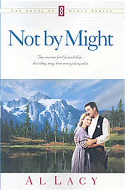 Not by Might, Angel of Mercy Series