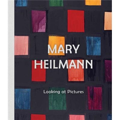 Mary Heilmann: Looking At Pictures (Hardcover)