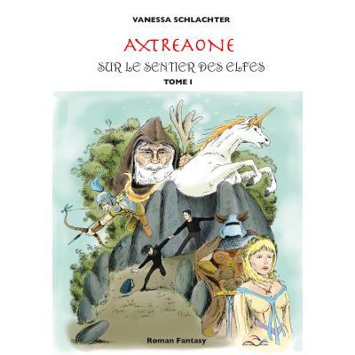 Axtréaone, tome 1, Sur le Sentier des Elfes