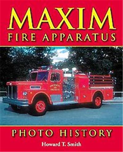 Maxim Fire Apparatus Photo History, Iconografix Photo History Series